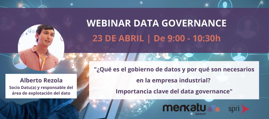 Webinar sobre Data Governance: ¿Qué es el gobierno de datos y por qué son necesarios en la empresa industrial? Importancia clave del data governance